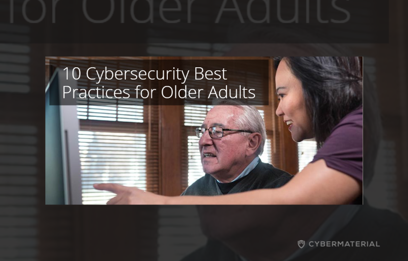 10 cybersecurity practices for older adults: